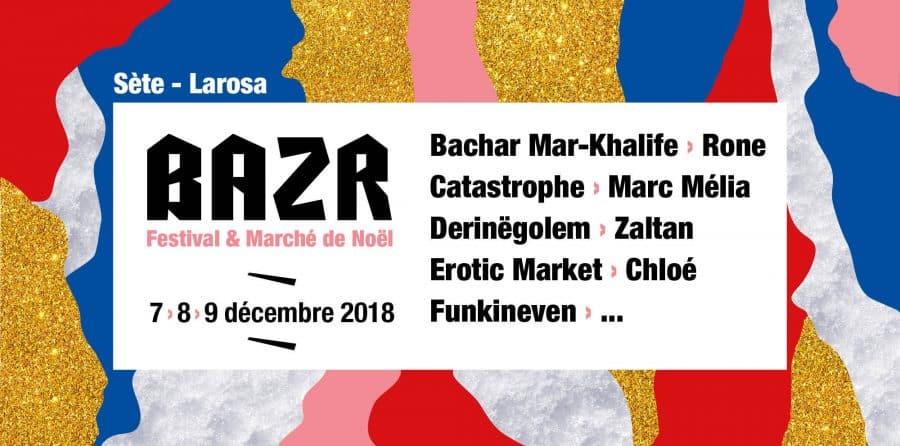 Festival et marché de Noël BAZR 2018 à Sète